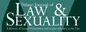 Tulane Journal of Law & Sexuality